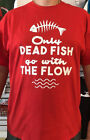 Only Dead Fish go with the Flow T shirt tee Non Conformist Anachist Anarchy
