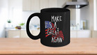 Make USA Great Again Political Coffee Mug Novelty Patriotic Gift Election New