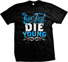 Live Fast Die Young - Trendy Sayings Slogans Mens T-shirt