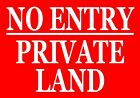 NO ENTRY - PRIVATE LAND Metal SIGN / NOTICE keep out garden property trespassing