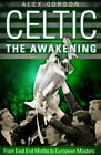 Celtic: The Awakening: From East End Misfits to European Mast... by Gordon, Alex