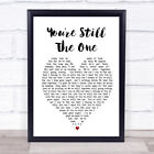 You're Still The One Heart Song Lyric Quote Print