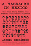 Anabel Hernandez-Massacre In Mexico BOOKH NEW