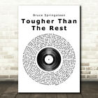 Tougher Than The Rest Vinyl Record Song Lyric Quote Print