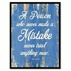 A Person Who Never Made A Mistake Albert Einstein