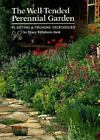 The Well-Tended Perennial Garden : Planting and Pruning Techniques by Tracy...