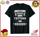 Awesome Dads Have Tattoos and Beards TShirt Fathers Day TShirt
