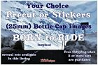 Bottle Cap Images ~ Precut or Stickers ~ Born to Ride Theme $1.46 USD on eBay