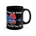 Grateful Dead Inspired Coffee Mug Black Let There Be Songs To Fill The Air