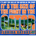 Florida Gators Football T-Shirts - It's The Size Of The Fight In The Gator