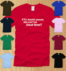 IF ITS TOURIST SEASON MENS T-SHIRT 3XL offensive funny guns humor adult tee XXXL