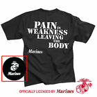 "Marine Corps ""Pain Is Weakness Leaving The Body"" T-Shirt Black - FREE SHIPPING"