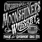 Original Moonshine Whiskey Foolin The Government MOONSHINERS LONG SLEEVE T SHIRT