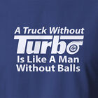 New Men's T-shirt Truck without turbo turbocharger kit super parts balls diesel