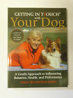 Getting in TTouch with Your Dog: A Gentle Approach to Influencing Behaviour,...