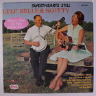 LULU BELLE & SCOTTY: Sweethearts Still LP (re) Bluegrass
