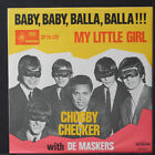 CHUBBY CHECKER & DE MASKERS: Baby, Baby, Balla, Balla!!! / My Little Girl 45 (N