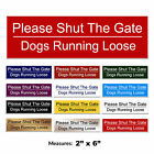 Please Shut The Gate Engraved Dogs Loose Gate Door Sign + FREE CHOICE OF COLOURS