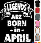 Funny T-Shirts Legends are born in APRIL birthday gift presents 30th 40th 50th