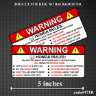 WARNING HONDA RULES Die-Cut Vinyl Sticker Decal Funny JDM Quote Order Car Civic