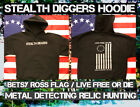 Stealth Diggers Hoodie Betsy Ross flag Black LFOD logo Metal Detecting Digging