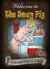 THE SMUG PIG   VINTAGE  STYLE METAL PUB SIGN :3 SIZES  TO CHOOSE FROM