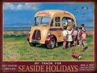 SEASIDE HOLIDAYS BY TRAIN VINTAGE STYLE POSTER  METAL SIGN: SIZES TO CHOOSE FROM