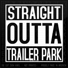 Straight Outta White Trash Vinyl Decal Sticker Lettering Diesel Truck Redneck