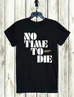 NO TIME TO DIE MOVIE T-SHIRT XS-5XL UNISEX FREE SHIPPING CULT 007 BOND AGENT $15.99 USD on eBay