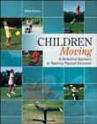 Children Moving:A Reflective Approach to Teaching Physical Educ... 9780077626532