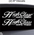 2 High Class White Trash Decal Sticker Redneck Trailer Trash Proud White Trash