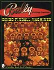 Vintage Bally Bingo Pinball Machines Collectors Ref/ ID Guide w Detailed Tips