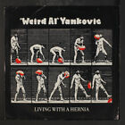 WEIRD AL YANKOVIC: Living With A Hernia / Don't Wear Those Shoes 45 (PS w/ sl w
