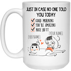 Personalized Just In Case No One Told You Today Nice Butt Ceramic Coffee Mug