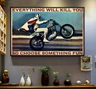 Everything Will Kill You So Choose Some Fun, Evel-Knievel Motorcycle Poster