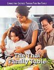 The Thai Family Table (Connecting Cultures Through Family and Food), Po-.