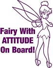FAIRY WITH ATTITUDE ON BOARD Tinkerbell style car Sticker *Choice of Colours*