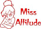 MISS ATTITUDE Tinkerbell style Car Sticker *Choice of Colours*