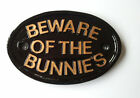 Beware of the bunnies , sign ,rabbit hutch,guinea pig