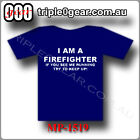 RUN OUT SALE! I AM A FIREFIGHTER, If you see me running T Shirt