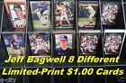 JEFF BAGWELL _ 8 Different $1.00 Cards_ Choose 1 or More _ 10 Mail FREE USA