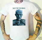 The Night's King Bad To The Bone T-Shirt White Walker Game Of Thrones