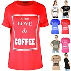 Womens Ladies ALL I NEED LOVE & COFFEE Cap Sleeve Oversize Baggy Tee T Shirt Top