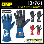 IB/761 OMP FIRST-S GLOVES FIREPROOF ENTRY LEVEL RACING RALLY GLOVES - 3 COLOURS!