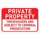Private Property Trespassers Subject To Criminal Prosecution Metal Sign $14.99 USD