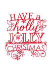 4 Large, Holly Christmas Die Cuts, Sentiment. M.B. Many Colours & Cards