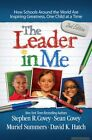The Leader in Me Stephen R. Covey