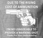 Funny DUE TO RISING COST OF AMMO... 2nd Amendment T-Shirt AK 47 Gun Rights Tee