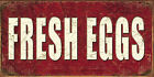 FRESH EGGS SIGN. REPRODUCTION VINTAGE SIGN FOR KITCHEN, MAN-CAVE ETC.