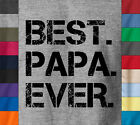 BEST PAPA EVER Ringspun T-Shirt Father's Day Birthday Gift Daddy Dad Grandpa Tee